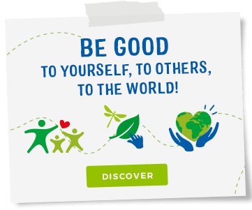 Our mission:Be good to yoursel, to others, to the planet